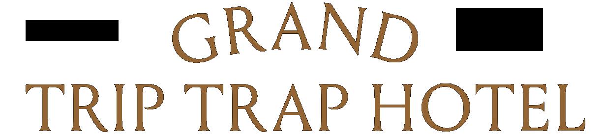 The Grand Trip Trap Hotel